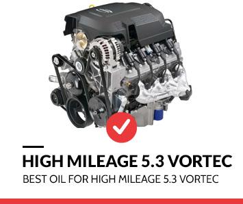 best oil for high mileage 5 3 vortec