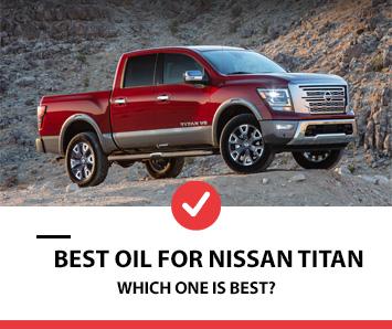 best oil for Nissan Titan